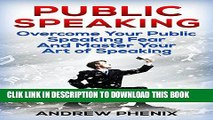 [PDF] Public Speaking: Overcome Your Public Speaking Fear and Master Your Art of Speaking: Full