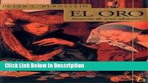 [Download] El oro: Historia de una obsesion (Biografia E Historia Series) [Read] Online