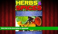 Best book  Herbs and Spices: Discover the Natural Health Benefits of Herbs and Spices, and How to