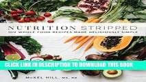 [PDF] Nutrition Stripped: 100 Whole-Food Recipes Made Deliciously Simple Popular Collection