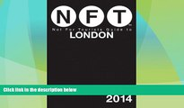 Big Deals  Not For Tourists Guide to London 2014 (Not for Tourists Guidebook)  Full Read Best Seller