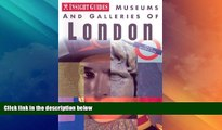 Big Deals  Museums and Galleries of London (Insight Guide Museums   Galleries London)  Full Read