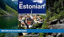READ NOW  So Estonian - a traveler s guide to Estonian cuisine, national symbols, holidays and
