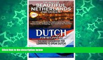 READ NOW  The Best of Beautiful Netherlands for Tourists   Dutch for Beginners (Travel Guide Box