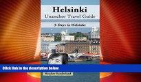 Big Deals  Helsinki, Finland Unanchor Travel Guide - 3-Days in Helsinki  Full Read Best Seller