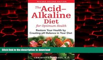 Read books  The Acid-Alkaline Diet for Optimum Health: Restore Your Health by Creating pH Balance