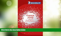 Big Deals  Michelin 2009 France (Michelin Red Guide: France)  Full Read Best Seller