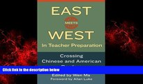 READ book  East Meets West in Teacher Preparation: Crossing Chinese and American Borders