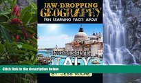 Full Online [PDF]  Jaw-Dropping Geography: Fun Learning Facts About IMPRESSIVE ITALY: Illustrated