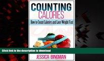Buy books  Counting Calories: How to Count Calories and Lose Weight Fast (Low Carb Food List: What