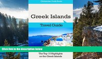 READ NOW  Greek Islands Travel Guide: The Top 10 Highlights on the Greek Islands (Globetrotter