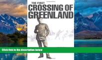 Books to Read  First Crossing of Greenland  Full Ebooks Most Wanted