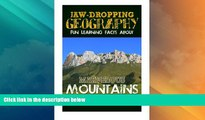 Big Deals  Jaw-Dropping Geography: Fun Learning Facts About Marvelous Mountains: Illustrated Fun
