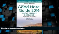 Big Deals  Good Hotel Guides 2016 Great Britain and Ireland  Best Seller Books Most Wanted