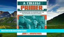 Enjoyed Read A College Primer: An Introduction to Academic Life for the Entering College Student
