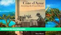 Deals in Books  Cote D Azur: Inventing the French Riviera  Premium Ebooks Online Ebooks