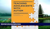 Enjoyed Read Teaching Adolescents with Autism: Practical Strategies for the Inclusive Classroom