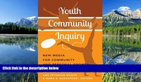 Enjoyed Read Youth Community Inquiry: New Media for Community and Personal Growth (New Literacies