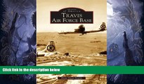Big Sales  Travis Air Force Base   (CA)  (Images of America)  Premium Ebooks Best Seller in USA