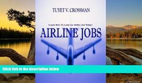 Buy NOW  Airline Jobs; Land An Airline Job As You Learn What Training Is Needed, Strategies For