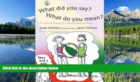 eBook Here What Did You Say? What Do You Mean?: An Illustrated Guide to Understanding Metaphors