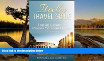 Big Sales  Travel Guide: Italy Travel Guide: Top40 Beautiful Places You Can t Miss! (Travel guide,