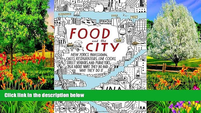 Big Sales  Food and the City: New York s Professional Chefs, Restaurateurs, Line Cooks, Street