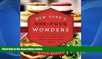 Buy NOW  New York s One-Food Wonders: A Guide to the Big Apple s Unique Single-Food Spots  Premium