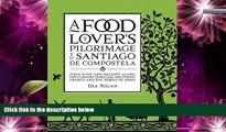 Buy NOW  A Food Lover s Pilgrimage to Santiago De Compostela  Premium Ebooks Best Seller in USA
