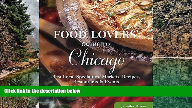 Big Sales  Food Lovers  Guide to® Chicago: Best Local Specialties, Markets, Recipes,