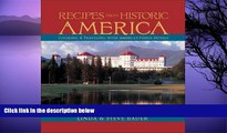 Buy NOW  Recipes from Historic America: Cooking   Traveling with America s Finest Hotels  Premium