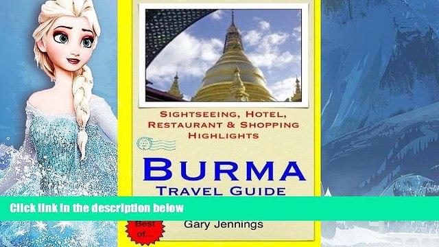 Big Sales  Burma Travel Guide: Sightseeing, Hotel, Restaurant   Shopping Highlights by Gary