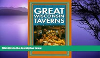Deals in Books  Great Wisconsin Taverns:  101 Distinctive Badger Bars (Trails Books Guide)