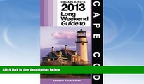 Deals in Books  Delaplaine s 2013 Long Weekend Guide to Cape Cod (Long Weekend Guides)  Premium
