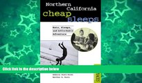 Buy NOW  Northern California Cheap Sleeps: Eats, Sleeps, Affordable Adventure (Best Places Budget