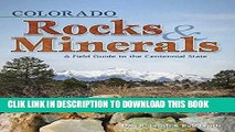 Ebook Colorado Rocks   Minerals: A Field Guide to the Centennial State (Rocks   Minerals