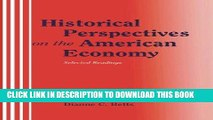 Best Seller Historical Perspectives on the American Economy: Selected Readings Free Read