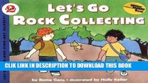 Ebook Let s Go Rock Collecting (Let S-Read-And-Find-Out Science. Stage 2) Free Read