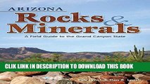 Best Seller Arizona Rocks   Minerals: A Field Guide to the Grand Canyon State (Rocks   Minerals