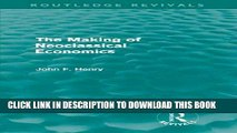 Ebook The Making of Neoclassical Economics (Routledge Revivals) Free Read