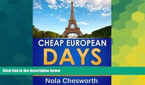 Ebook deals  Cheap European Days - Budget Travel Tips for Museums, Shopping, Food and More in
