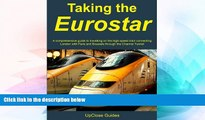 Ebook Best Deals  Taking the Eurostar - A comprehensive guide to travelling on the high-speed