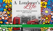 Ebook deals  A Londoner s Life - How to Travel in London like a Local (London England Travel Guide