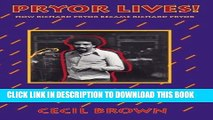 Read Now Pryor Lives!: How Richard Pryor Became Richard Pryor Or Kiss My Rich, Happy Black...Ass!