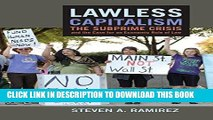 Ebook Lawless Capitalism: The Subprime Crisis and the Case for an Economic Rule of Law Free Read