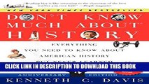 Ebook Don t Know Much About History, Anniversary Edition: Everything You Need to Know About