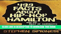 Best Seller 499 Facts about Hip-Hop Hamilton and the Rest of America's Founding Fathers Free Read