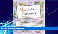Best Buy Deals  Markets of Provence: Food, Antiques, Crafts, and More  Full Ebooks Best Seller