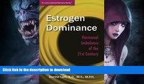 FAVORITE BOOK  Estrogen Dominance: Hormonal Imbalance of the 21st Century (Dr. Lam s Adrenal