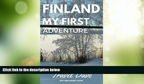 Buy NOW  Finland My First Adventure: My First Solo backpacking adventure to Finland in 2005